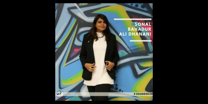Emerging Leaders of Pakistan: Sonal Bahadur Ali Dhanani - 30 Under 30 2017
