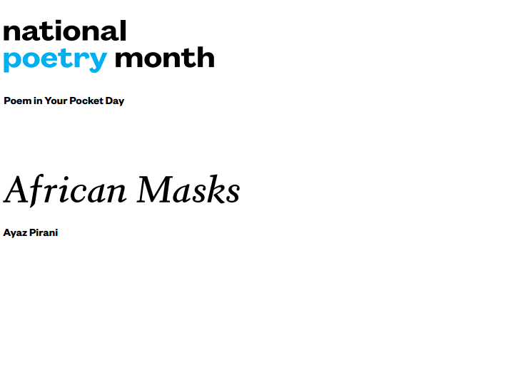 Ayaz Pirani's Poem 'African Masks' featured in National Poetry Month