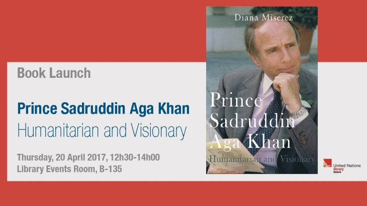 Prince Sadruddin Aga Khan: Humanitarian and Visionary by Diana Miserez