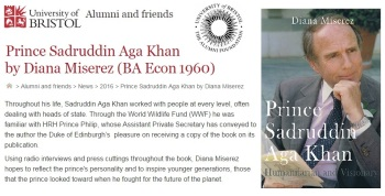Prince Sadruddin Aga Khan: Humanitarian and Visionary by Diana Miserez featured in the alumni news of University of Bristol