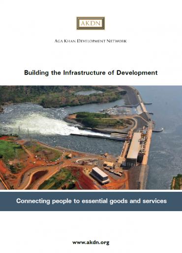 Building the Infrastructure of Development | Aga Khan Development Network