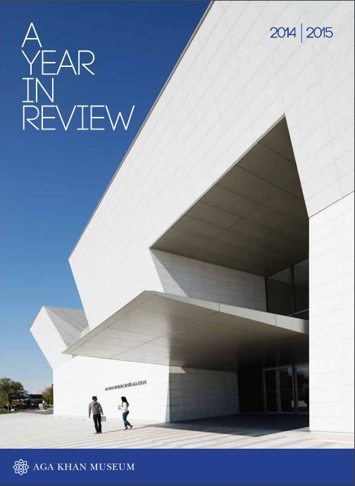 Aga Khan Museum Toronto: Year in Review - 2014-2016