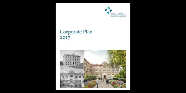 Global Centre for Pluralism Corporate Plan 2017