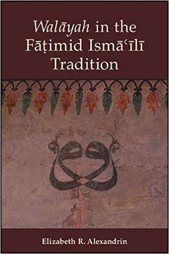 New Book - Walayah in the Fatimid Isma'ili tradition