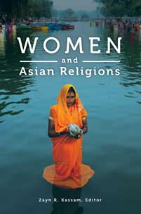 Women and Asian Religions by Zayn R. Kassam, Editor