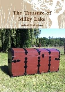 Ashad Mukadam's latest book: The Treasure of Milky Lake