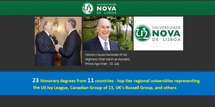 <em><strong> July 20th will mark the 2nd time His Highness has been awarded an honorary degree from Portugal making it the 24th time His Highness has been honored by various universities from around the world.</strong> </em><br /> Left image: May 11, 2016: President of the Portuguese Republic, Marcelo Nuno Duarte Rebelo de Sousa receives His Highness Prince Karim Aga Khan, Imam of the Shia Ismaili Muslims and Founder and Chairman of the Aga Khan Development Network (AKDN). <br /> Centre image: Recent portrait of His Highness Prince Karim Aga Khan, 49th hereditary Imam of the Shia Ismaili Muslims. <br /> Right image: Logo of the Universidade NOVA de Lisboa
