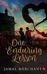 Review: Jamal Merchant's Novel: One Enduring Lesson