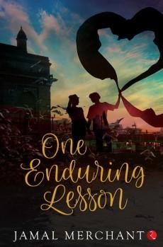 One Enduring Lesson – Novel by Jamal Merchant
