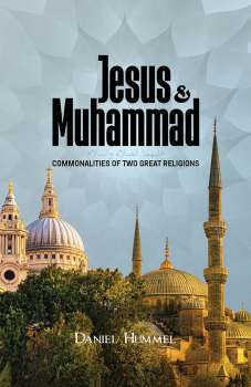 Jesus and Muhammad: Commonalities of Two Great Religions by Daniel Hummel