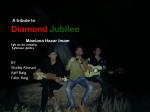 A Diamond Jubilee tribute to Mawlana Hazar Imam - By Shafiq Ahmad, Asif Baig, Fakhir Baig