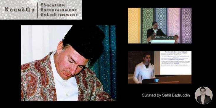 Sahil Badruddin's Ismaili RoundUp: Role of the Imam in Ismailism - Our Imam, Our Times