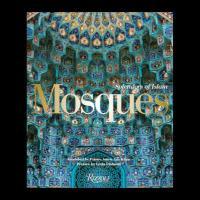 Mosques: Splendors of Islam - foreword by Prince Amyn Aga Khan; preface by Leyla Uluhanli; general editor, Jai Imbrey - Princeton University Library Catalog