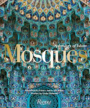 Foreword by Prince Amyn Aga Khan - New Book - Mosques: Splendors of Islam