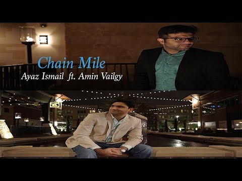 Ayaz Ismail - Chain Mile (Feat. Amin Vailgy)