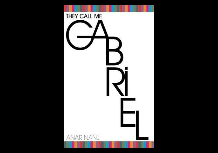 New Book Alert: Anar Nanji's: They Call Me Gabriel