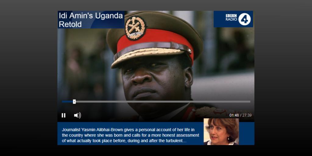 Yasmin Alibhai-Brown: Idi Amin's Uganda Retold | BBC Radio
