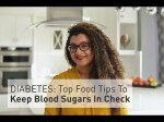 Top Food Tips To Keep Blood Sugars In Check