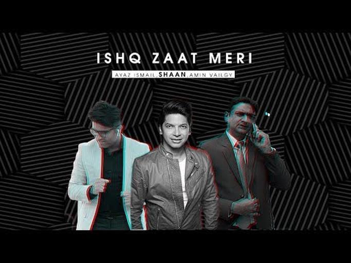 Ayaz Ismail - Ishq Zaat Meri ft. Shaan | Amin Vailgy