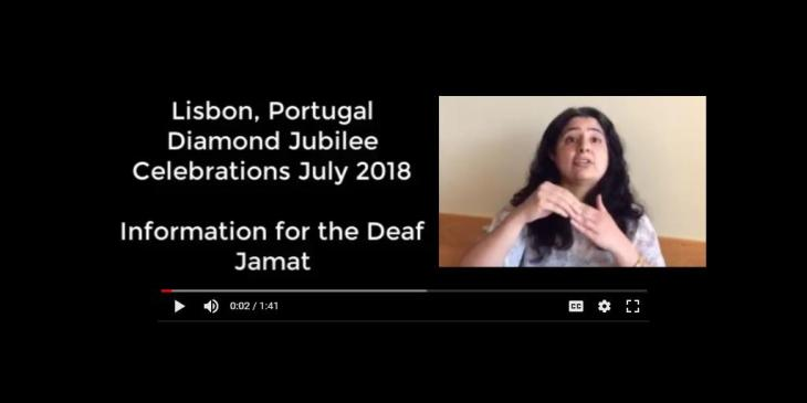Information for the Deaf & Mute members of the Jamat: Lisbon, Portugal Diamond Jubilee Celebrations July 2018