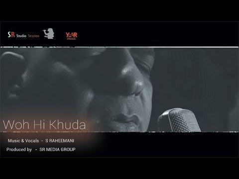 Suleman Raheemani: Wohi Khuda Hai