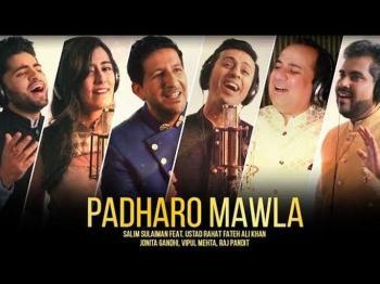 Padharo Mawla | Salim Sulaiman ft Ustad Rahat Fateh Ali Khan, Jonita Gandhi, Vipul Mehta, Raj Pandit