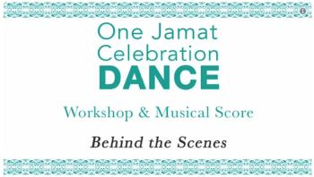 """Watch """"Behind the Scenes - One Jamat Celebration Dance and Musical Score"""""""
