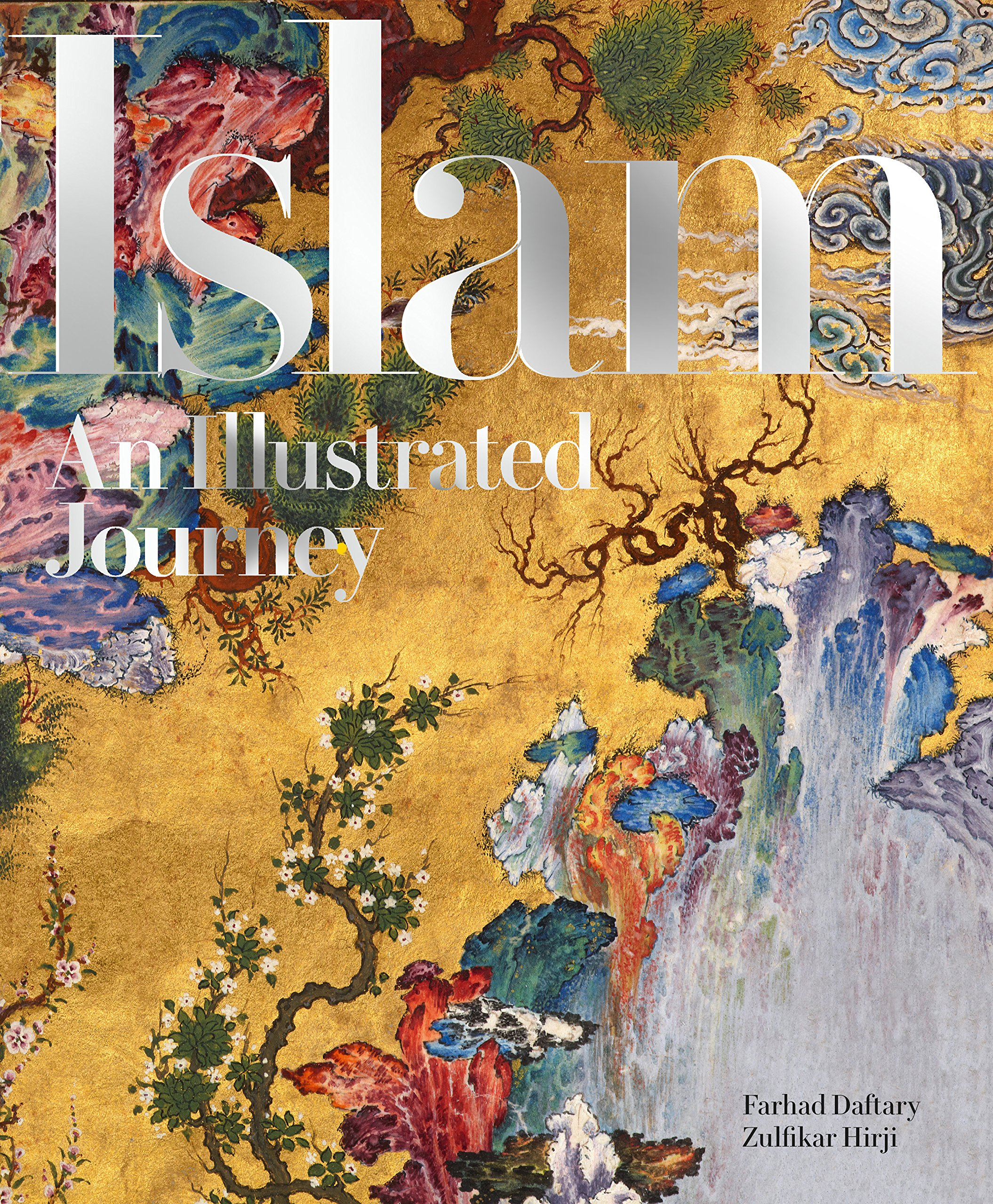 Islam: Illustrated Journey: Farhad Daftary, Zulfikar Hirji (Forthcoming)