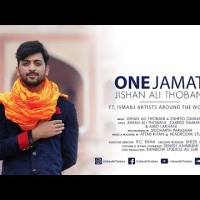 One Jamat - Jishan Ali Thobani ft. Ismaili Artists Around The World