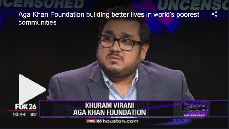 Aga Khan Foundation building better lives in world's poorest communities | Fox