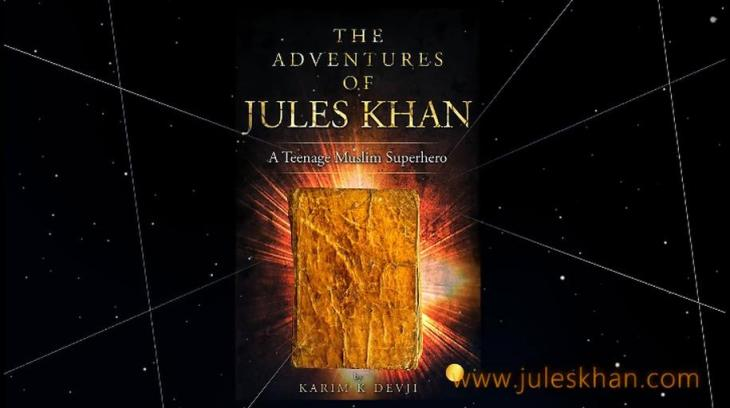 Author Karim Kassamali Devji's The Adventure of Jules Khan: Muslim Teenage Superhero