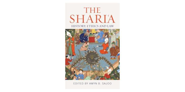 The Shari'a: History, Ethics and Law (Institute of Ismaili Studies: Muslim Heritage): Amyn B. Sajoo
