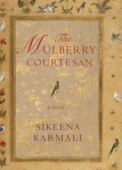 """Sikeena Karmali publishes new novel """"The Mulberry Courtesan"""""""