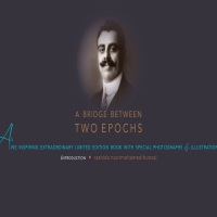 A Bridge between TWO EPOCHS by Rashida Noormohamed-Hunzai