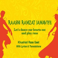 JollyGul.com: Khushiali Raas Geet - Raasni Ramzat Jamaviye (Let's dance our hearts out and play raas)