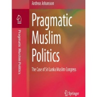 Pragmatic Muslim Politics – The Case of Sri Lanka Muslim Congress