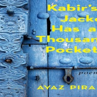Ayaz Pirani: Kabir's Jacket Has a Thousand Pockets (PRE-ORDER)