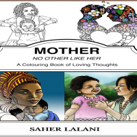 Heartwarming review of Mother, No Other Like Her, a book by Saher Lalani