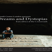 Dreams and Dystopias, East Africa at the Crossroads at ZAMANA SPACE, Ismaili Centre, London, UK