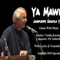 #Salgirah2019 Special Presentation by JollyGul.com: Ya Mawla Jampudipe Umayoji Ginan By Taufiq Karmali