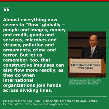 His Highness the Aga Khan - 10th Annual LaFontaine-Baldwin Lecture, October 2010 - https://the.ismaili/speeches