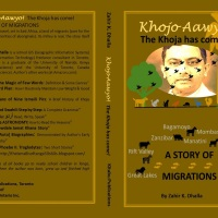 Zahir K. Dhalla: Khojo Aawyo (The Khoja has come) A Story of Migrations