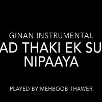Mehboob Thawer: Ginan Instrumental - Aad Thaki Ek Sun Nipaaya