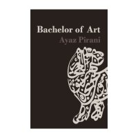 Book Release: Bachelor of Art by Ayaz Pirani