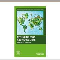 Rethinking Food and Agriculture: New Ways Forward by Professor Amir Kassam (@AmirKassam1) and Dr. Laila Kassam