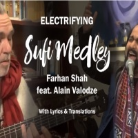 Electrifying Sufi Medley- A Tour De Force! Farhan Shah and Alain Vãlodze