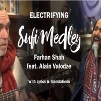 Electrifying Sufi Medley- A Tour De Force! Farhan Shah and Alain Vãlodze