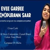"Zaynah Bhanji: ""Evee Garbee Sa(m)purann Saar"" Ginan Garbi (With Music)"