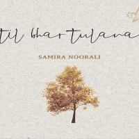 Sitare Productions Presents: Til Bhar Tulana by Samira Noorali ft. Nida Moledina, Saif Sattani, Kanwal Sumnani