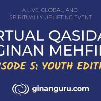 Now Accepting Video Submissions! GinanGuru's Virtual Qasida & Ginan Mehfil [EPISODE 5]: Youth Edition